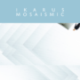 Ikarus – Mosaismic [Ronin Rhythm Records 2019]